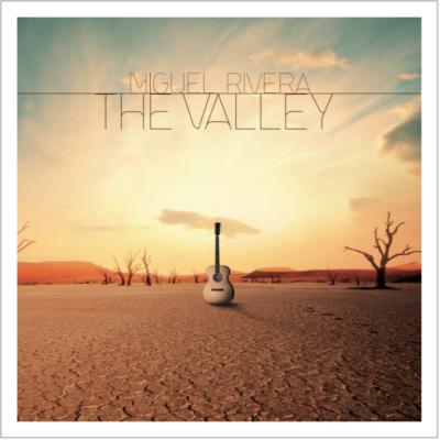 MIGUEL RIVERA - THE VALLEY